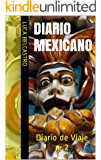 DIARIO MEXICANO: Diario de Viaje n. 2 (Diarios de Viaje de Luca Belcastro) (Spanish Edition)