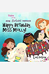 Happy Birthday, Miss Molly! (Tales of the Five Enchanted Mermaids Book 2) Kindle Edition