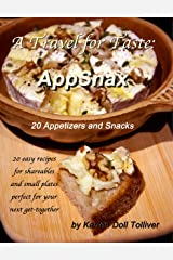 A Travel for Taste: AppSnax: 20 Appetizers and Snacks Kindle Edition
