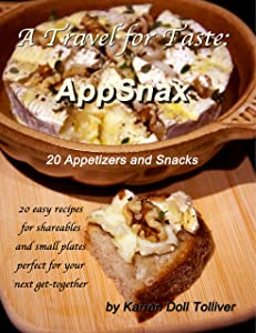 A Travel for Taste: AppSnax: 20 Appetizers and Snacks