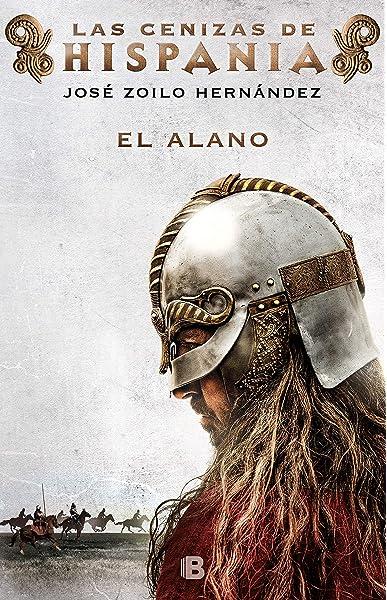 El alano (Las cenizas de Hispania 1): Amazon.es: Zoilo Hernández ...