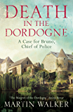 Death in the Dordogne: Bruno, Chief of Police 1 (Bruno Chief of Police)