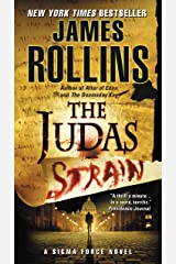 The Judas Strain: A Sigma Force Novel (Sigma Force Series Book 4) Kindle Edition