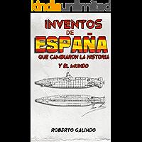 Inventos de España : que cambiaron la historia y el mundo