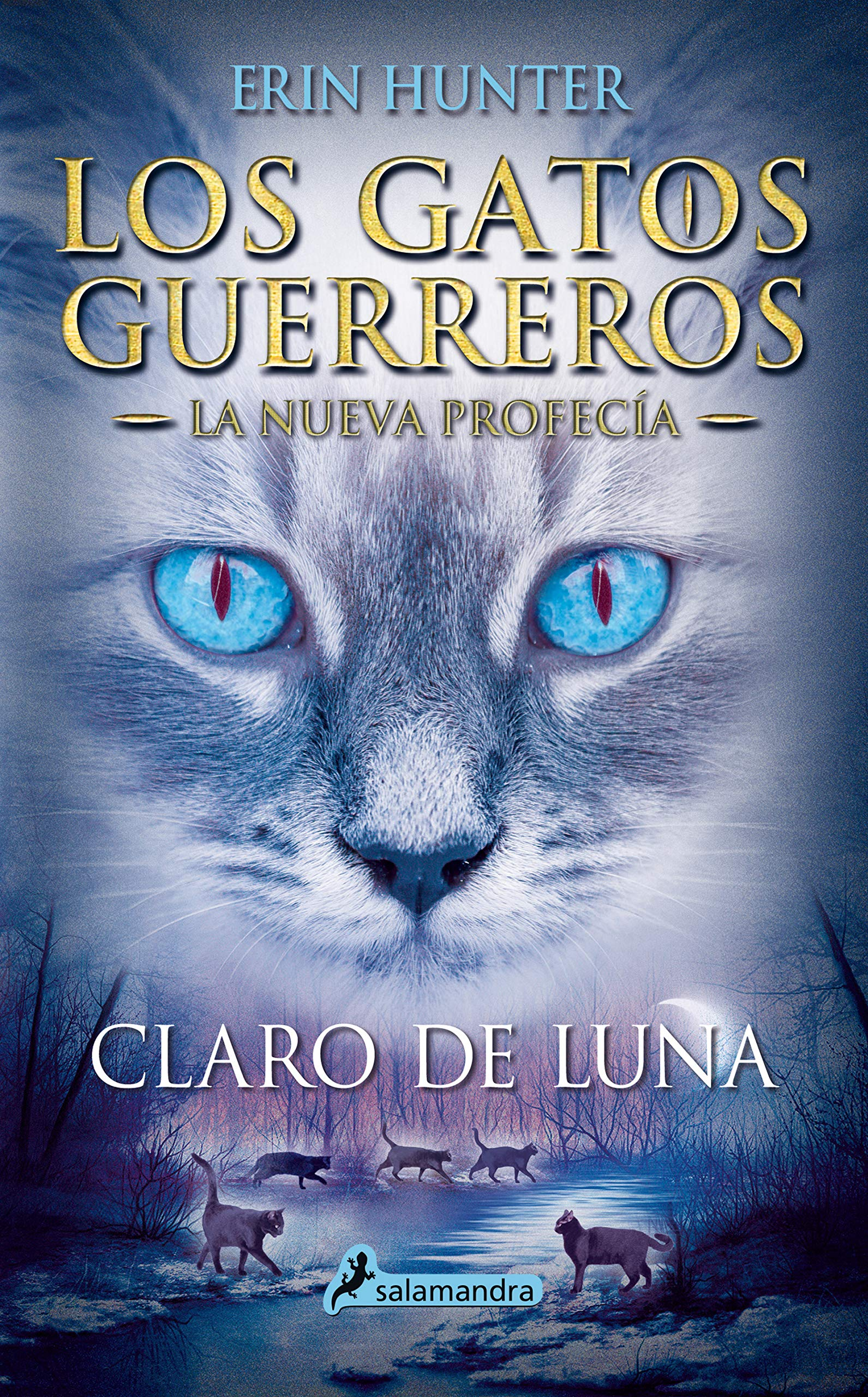Claro De Luna Moonrise Gatos Guerreros Warriors Spanish Edition 9788498386240 Hunter Erin Books