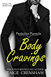 Body Cravings (Protective Pursuits Book 1)
