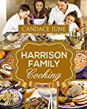 Harrison Family Cooking Volume 3