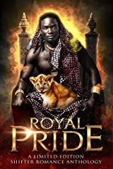 Royal Pride: A Limited Edition Shifter Romance Anthology (PRIDE: Limited Edition Anthologies) Kindle Edition