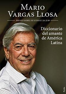Diccionario del amante de America Latina (Spanish Edition)