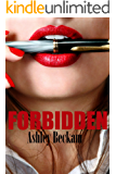 Forbidden: (one little spark that could ignite a fire ... will it consume them both)