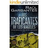 Los traficantes de Los Ángeles: Un relato policíaco de asesinatos, misterio y conspiraciones (Rebeca Olsen nº 6) (Spanish Edi