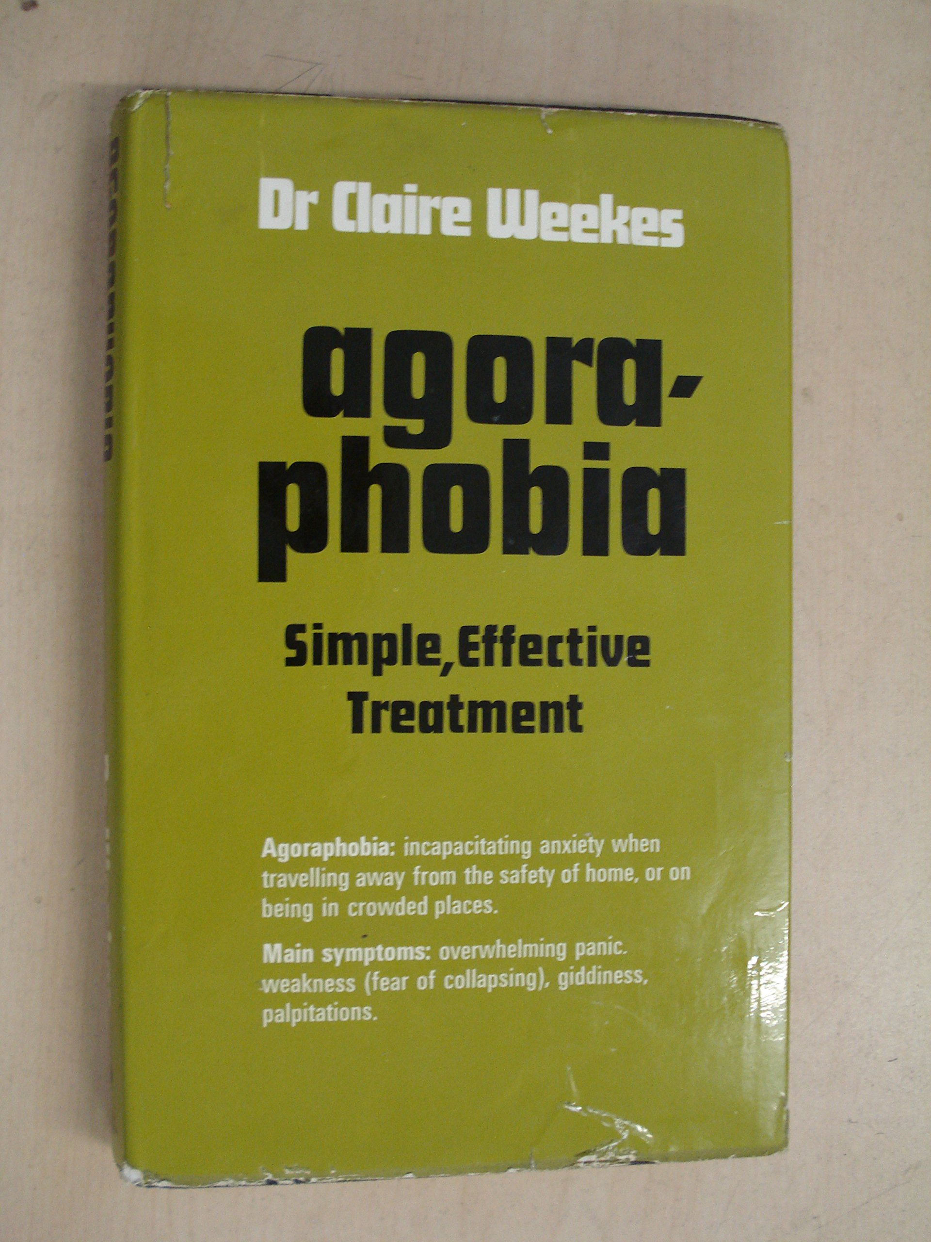Agoraphobia Effective Treatment Claire Weekes