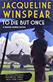 To Die But Once (Maisie Dobbs) (English Edition)