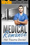 MEDICAL ROMANCE: Her Trauma Doctor (Baily Mills Hospital Book 3, Doctor Romance, Contemporary Romance)