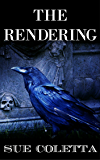 The Rendering: Collection of Dark Flash Fiction & Short Stories