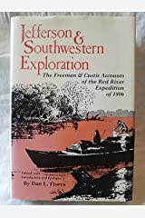 Jefferson & southwestern exploration: The Freeman & Custis accounts of the Red River Expedition of 1806 (The American exploration and travel series) Hardcover
