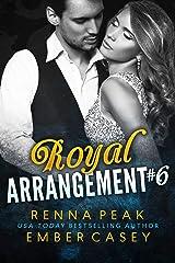 Royal Arrangement #6 Kindle Edition