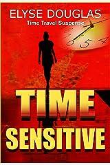Time Sensitive: A Time Travel Novel Kindle Edition