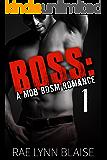 Boss: Volume 1: A Mob BDSM Romance