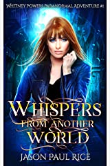 Whispers From Another World: Whitney Powers Paranormal Adventure #1 Kindle Edition