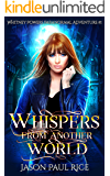 Whispers From Another World: Whitney Powers Paranormal Adventure #1 (Whitney Powers Paranormal Adventures)