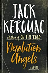 Desolation Angels: A Novel Kindle Edition