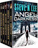 Angel of Darkness Action Thriller Box Set Books 01-05: Action-Packed Revenge & Gripping Vigilante Justice (Angel of Darkness Box Sets)