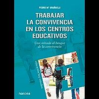 Trabajar la Convivencia en centros educativos: Una mirada al bosque de la convivencia (Educación Hoy Estudios nº 137)