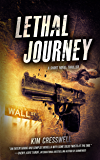 Lethal Journey (A Short Novel Thriller)