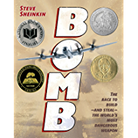 Bomb: The Race to Build--and Steal--the World's Most Dangerous Weapon (Newbery Honor Book)