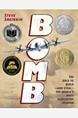 Bomb: The Race to Build--and Steal--the World's Most Dangerous Weapon (Newbery Honor Book) Kindle Edition