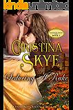 Seducing the Rake: A Passionate Regency Adventure (Dangerous Heroes Book 2)