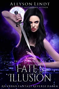 Fate's Illusion: A Reverse Harem Urban Fantasy (Truth's Harem Book 1)