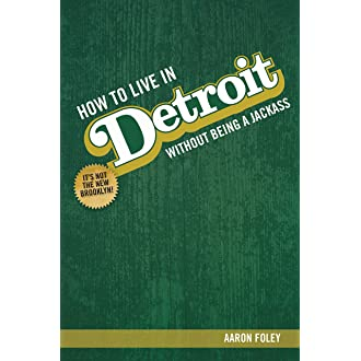 9 How To Live In Detroit Without Being A Jackass