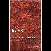 Àiyé: contos dos deuses na terra dos mortais