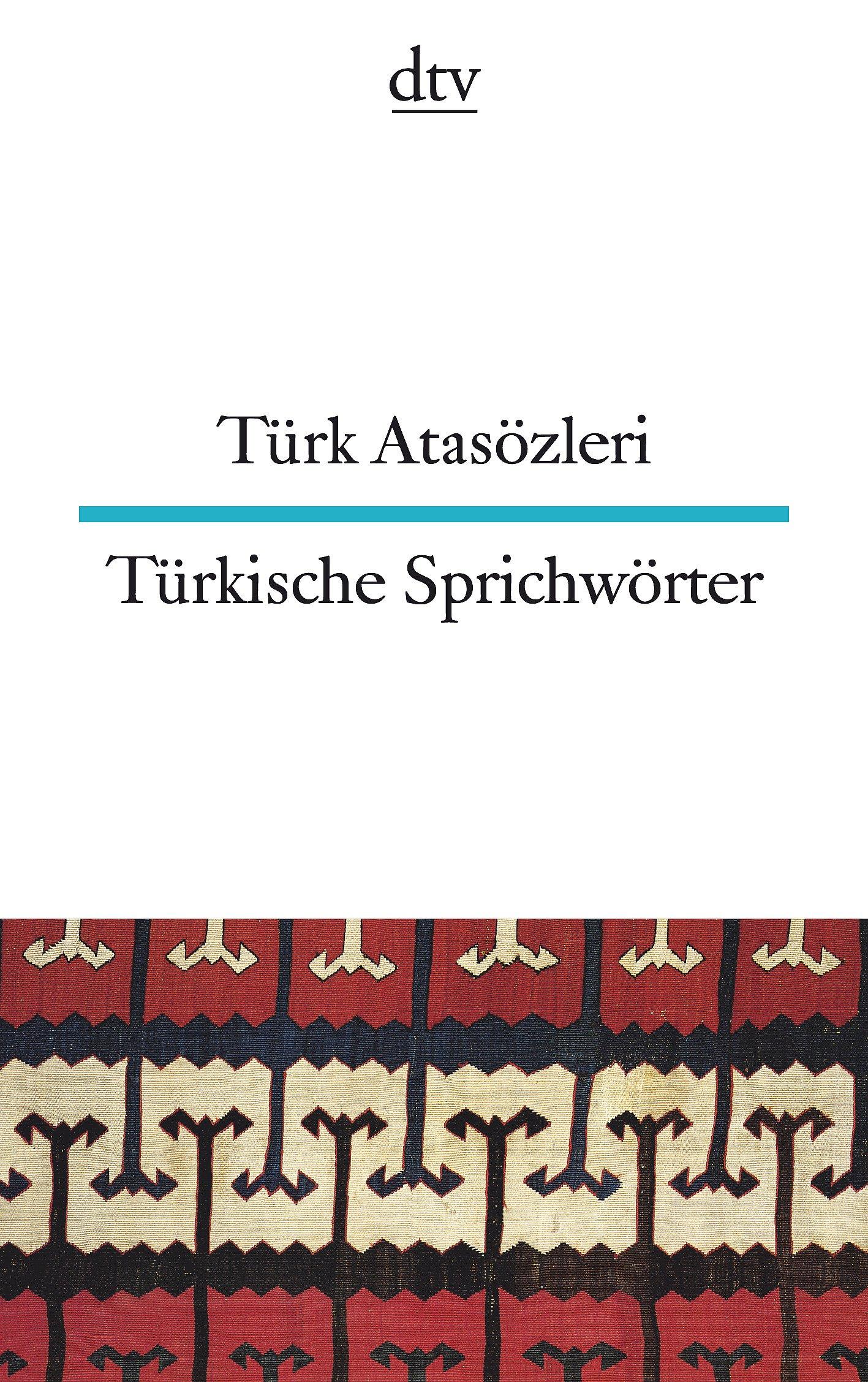 Türk Atasözleri Türkische Sprichwörter Dtv Zweisprachig: Amazon.de: Rita  Seuß, Ina Seeberg, Celal Özcan: Bücher