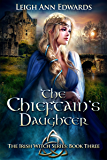 The Chieftain's Daughter (The Irish Witch Series Book 3)