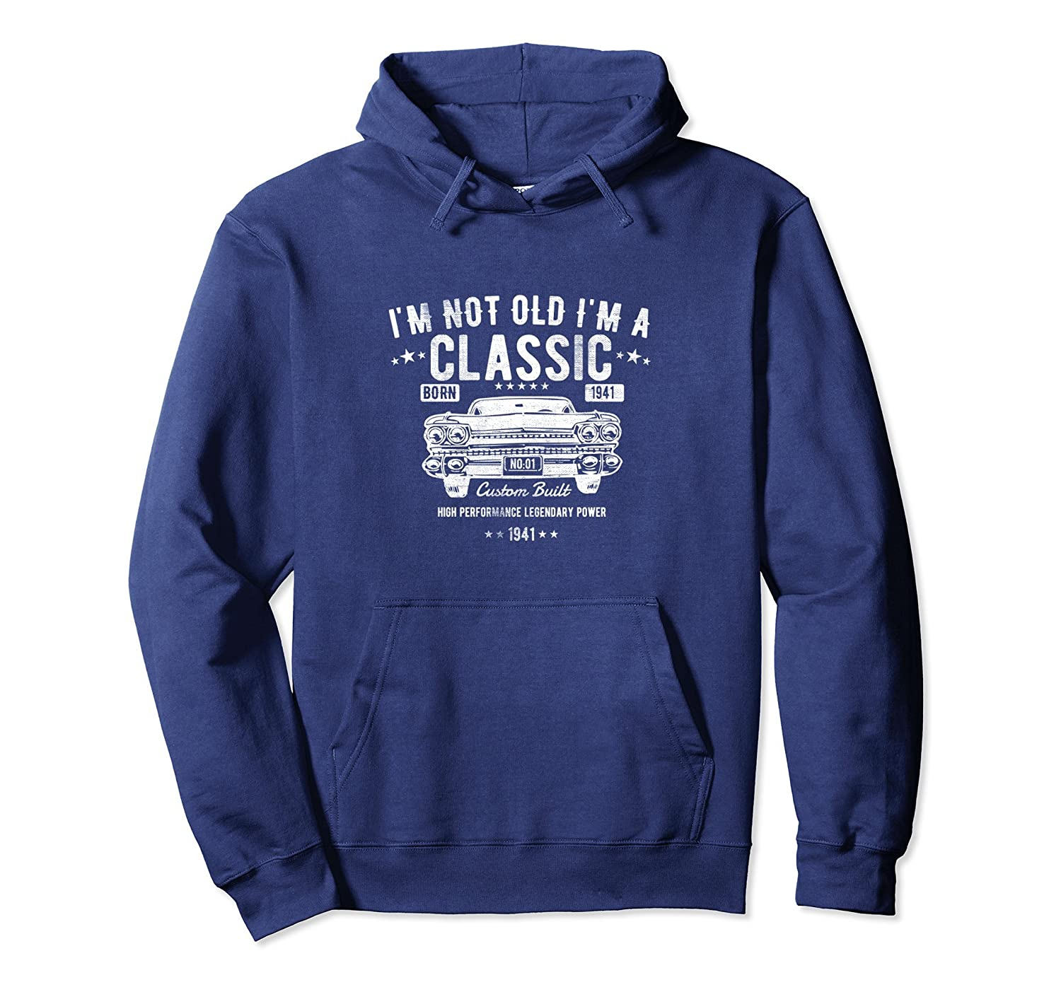 77th Birthday Hoodie I'm Not Old I'm a Classic 1941-TH