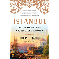 Istanbul: City of Majesty at the Crossroads of the World (English Edition)