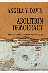 Abolition Democracy: Beyond Empire, Prisons, and Torture (Open Media Series) Paperback