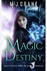Magic Destiny (Half-Blood Hunter) Kindle Edition