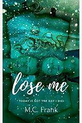 Lose Me: (New Adult Billionaire Romance) (Broken Idols) Kindle Edition