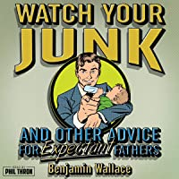Watch Your Junk and Other Advice for Expectant Fathers