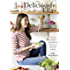Deliciously Ella: Awesome ingredients, incredible food that you and your body will love