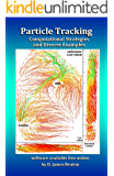Particle Tracking: Computational Strategies and Diverse Examples