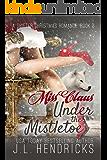 Miss Claus Under The Mistletoe (A Shifter Christmas Romance Book 2)