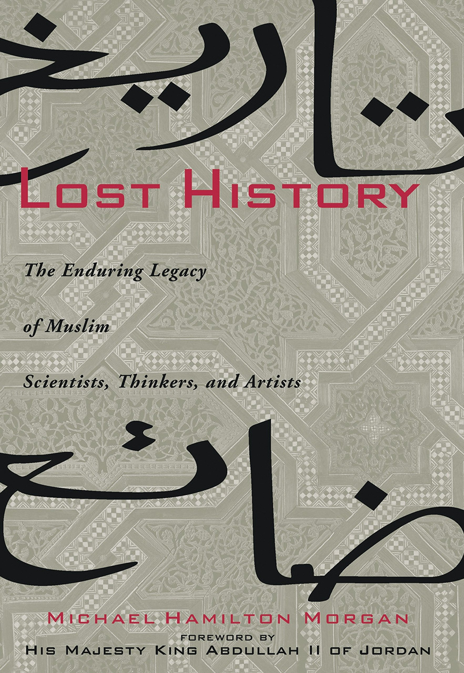 Lost History: The Enduring Legacy of Muslim Scientists, Thinkers, and Artists ebook