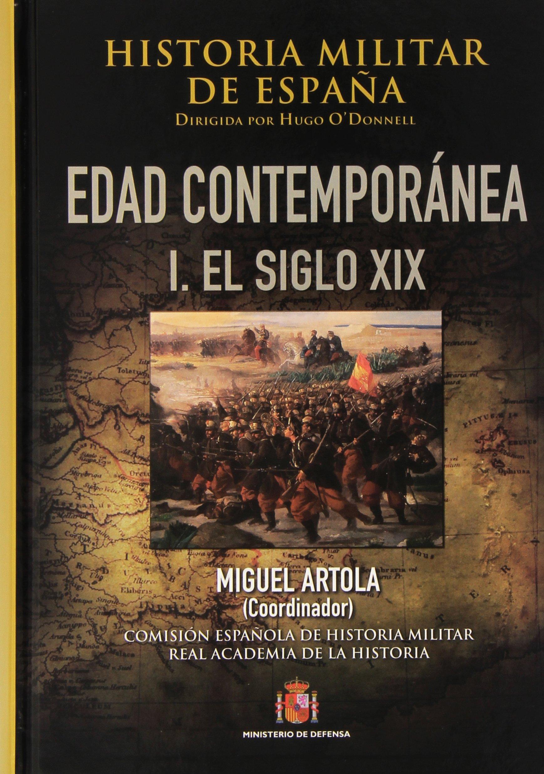 Historia militar de España. IV. Edad Contemporánea: Volúmen I 1808 ...
