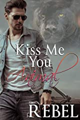Kiss Me You Animal (Touch of Gray Book 1) Kindle Edition