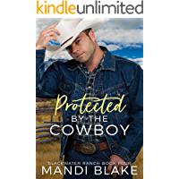 Protected by the Cowboy: A Contemporary Christian Romance (Blackwater Ranch Book 4) (English Edition)